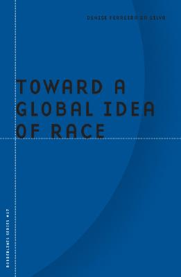 Toward a Global Idea of Race (Barrows Lectures #27) Cover Image
