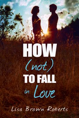 Cover for How (Not) to Fall in Love