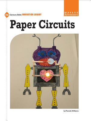 Paper Circuits (21st Century Skills Innovation Library: Makers as Innovators) Cover Image