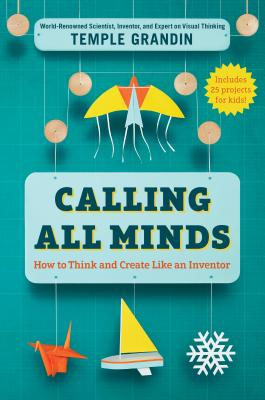 Calling All Minds: How to Think and Create Like an Inventor Cover Image