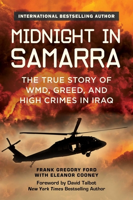 Midnight in Samarra: The True Story of WMD, Greed, and High Crimes in Iraq Cover Image