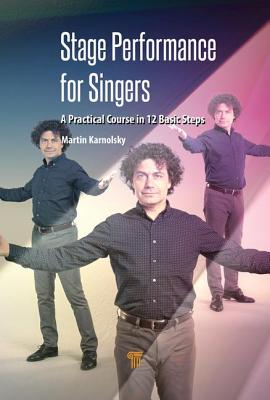 Stage Performance for Singers: A Practical Course in 12 Basic Steps Cover Image