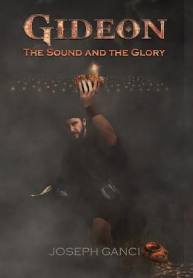 Gideon: The Sound and The Glory Cover Image