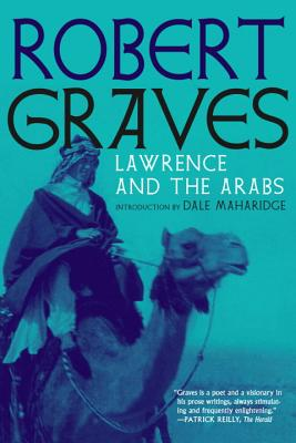 Lawrence and the Arabs: An Intimate Biography Cover Image