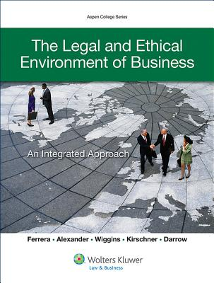 The Legal and Ethical Environment of Business: An Integrated Approach (Aspen College) Cover Image