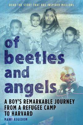 Of Beetles & Angels: A Boy's Remarkable Journey from a Refugee Camp to Harvard Cover Image