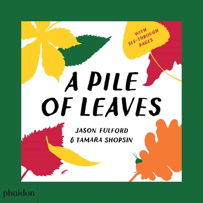 A Pile of Leaves: Published in collaboration with the Whitney Museum of American Art Cover Image