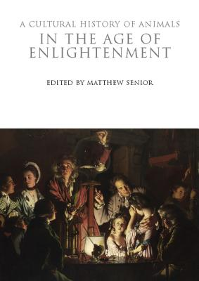 A Cultural History of Animals in the Age of Enlightenment (Cultural Histories) Cover Image