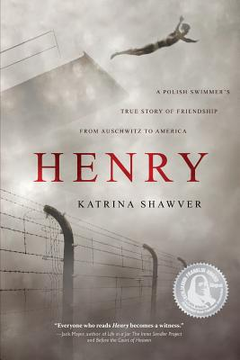 Henry: A Polish Swimmer's True Story of Friendship from Auschwitz to America Cover Image