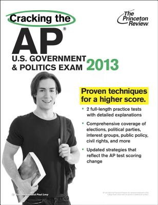 Cracking the AP U.S. Government & Politics Exam, 2013 Edition Cover Image