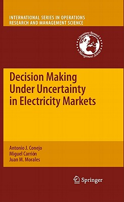 Decision Making Under Uncertainty in Electricity Markets Cover Image
