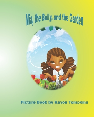 Mia, the Bully, and the Garden Cover Image