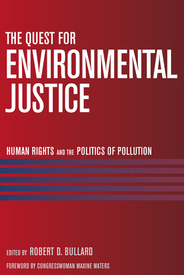 The Quest for Environmental Justice: Human Rights and the Politics of Pollution Cover Image
