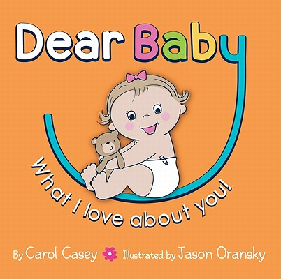 Dear Baby, What I Love about You! Cover Image