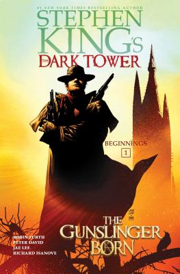 The Gunslinger Born (Stephen King's The Dark Tower: Beginnings #1) Cover Image