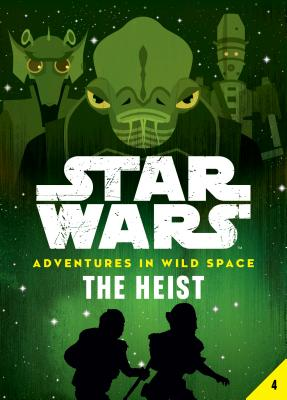 Book 4: The Heist (Star Wars: Adventures in Wild Space) Cover Image