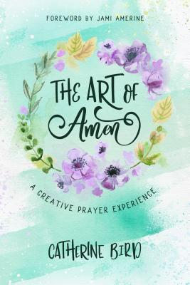 The Art of Amen: A Creative Prayer Experience Cover Image