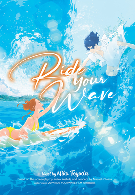 Ride Your Wave (Light Novel) Cover Image
