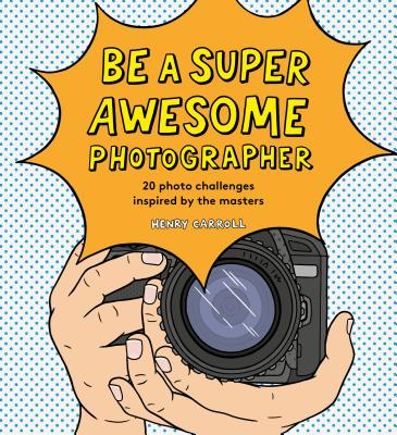 Be a Super Awesome Photographer Cover Image