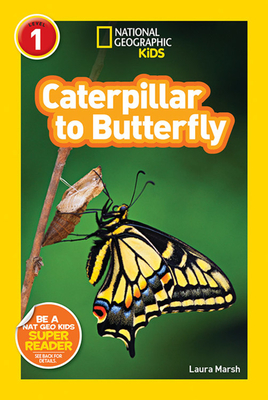 National Geographic Readers: Caterpillar to Butterfly Cover Image
