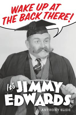 Wake Up At The Back There: It's Jimmy Edwards Cover Image