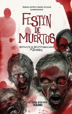 Festín de muertos: Antología de relatos mexicanos de zombis Cover Image