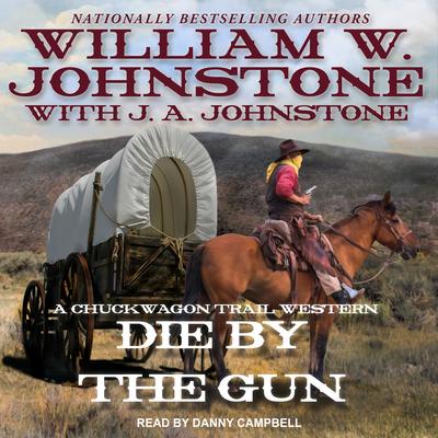Cover for Die by the Gun (Chuckwagon Trail Western #2)