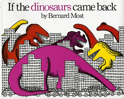 If the Dinosaurs Came Back Cover Image