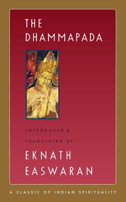 The Dhammapada (Easwaran's Classics of Indian Spirituality #3) Cover Image