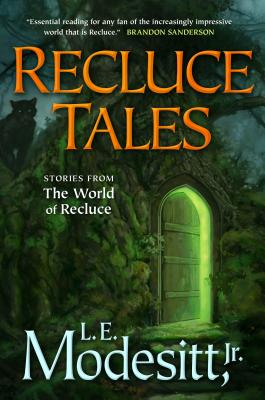Recluce Tales: Stories from the World of Recluce (Saga of Recluce) Cover Image