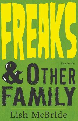 Freaks & Other Family: Two Stories Cover Image
