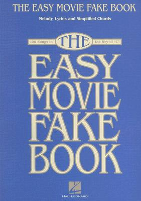 The Easy Movie Fake Book: 100 Songs in the Key of C Cover Image
