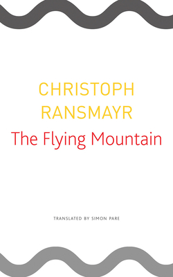 Book cover: The Flying Mountain by Christoph Ransmayr