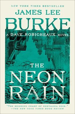 The Neon Rain: A Dave Robicheaux Novel Cover Image