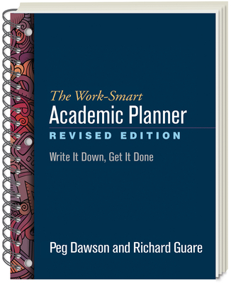 The Work-Smart Academic Planner, Revised Edition: Write It Down, Get It Done Cover Image