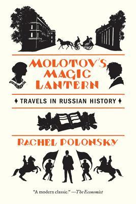 Molotov's Magic Lantern: Travels in Russian History Cover Image