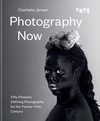 Photography Now: Fifty Pioneers Defining Photography for the Twenty-First Century Cover Image