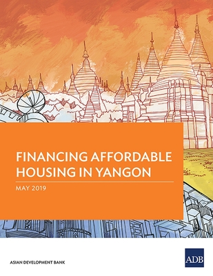 Financing Affordable Housing in Yangon Cover Image