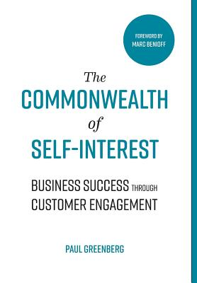The Commonwealth of Self Interest: Business Success Through Customer Engagement Cover Image