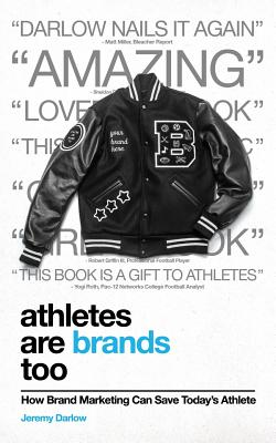 Athletes Are Brands Too: How Brand Marketing Can Save Today's Athlete Cover Image