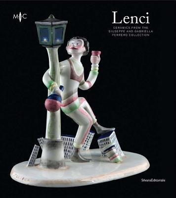 Lenci: Ceramics from the Giuseppe and Gabriella Ferrero Collection Cover Image