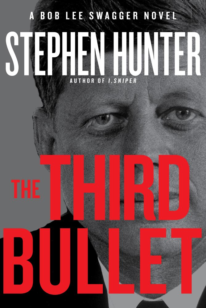 The Third Bullet: A Bob Lee Swagger Novel (Hardcover) By Stephen Hunter