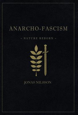 Anarcho-Fascism: Nature Reborn Cover Image