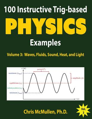 100 Instructive Trig-based Physics Examples: Waves, Fluids, Sound, Heat, and Light Cover Image