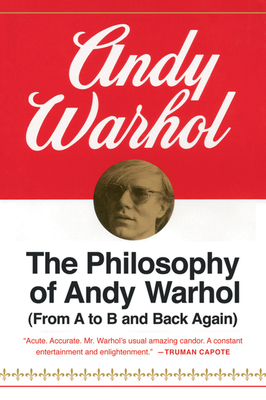 The Philosophy of Andy Warhol: From A to B and Back Again Cover Image