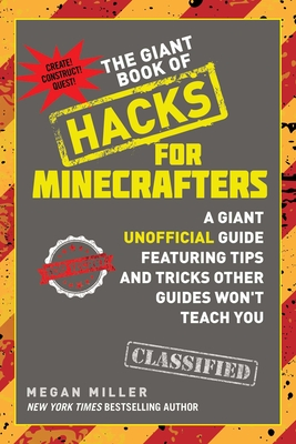 The Giant Book of Hacks for Minecrafters: A Giant Unofficial Guide Featuring Tips and Tricks Other Guides Won't Teach You Cover Image