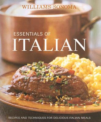 Essentials of Italian: Recipes and Techniques for Delicious Italian Meals Cover Image
