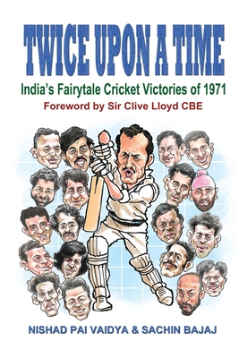 Twice upon a Time: India's Fairytale Cricket Victories of 1971 Cover Image