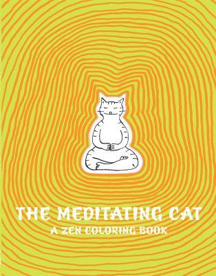 The Meditating Cat: A Zen Coloring Book