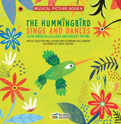 The Hummingbird Sings and Dances: Latin American Lullabies and Nursery Rhymes  Cover Image